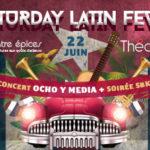 Saturday Latin Fever – 22 juin 2019 – Concert de la Ocho Y Media + soirée SBK