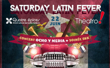 Saturday Latin Fever - 22 juin 2019 - Concert de la Ocho Y Media + soirée SBK
